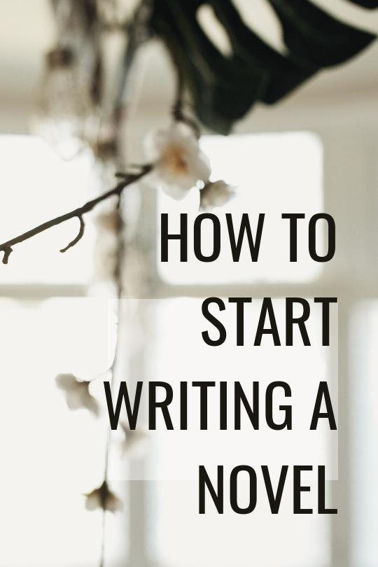how to start writing a novel